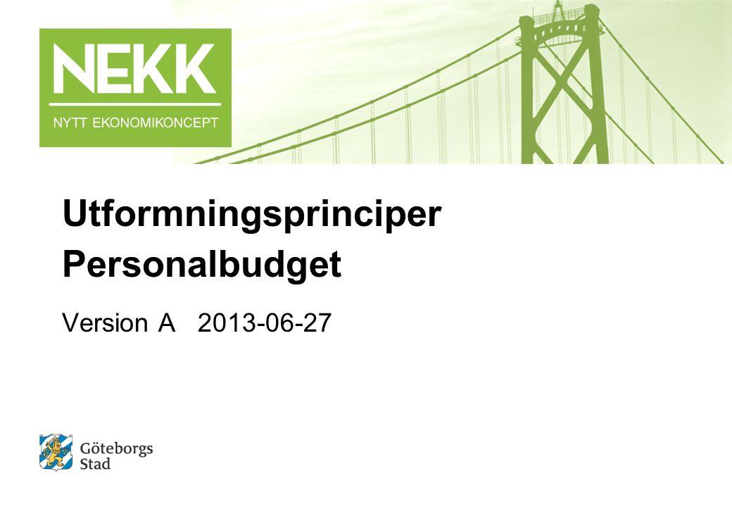 Kontakt nekk@stadshuset.goteborg.se NEKK | Utformningsprinciper och tillämpning, personalbudget 52