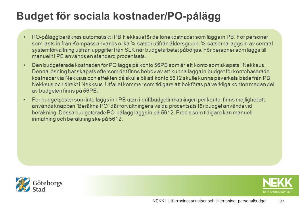 Budget för sociala kostnader/PO-pålägg PO-pålägg beräknas automatiskt i PB Nekksus för de lönekostnader som läggs in PB.