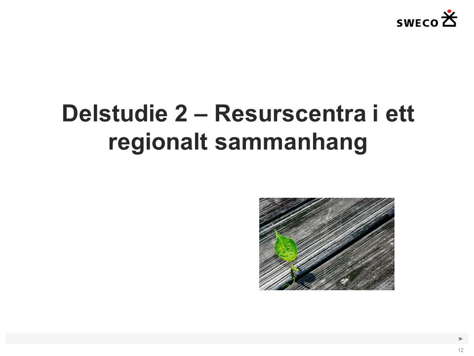 ► Delstudie 2 – Resurscentra i ett regionalt sammanhang 12