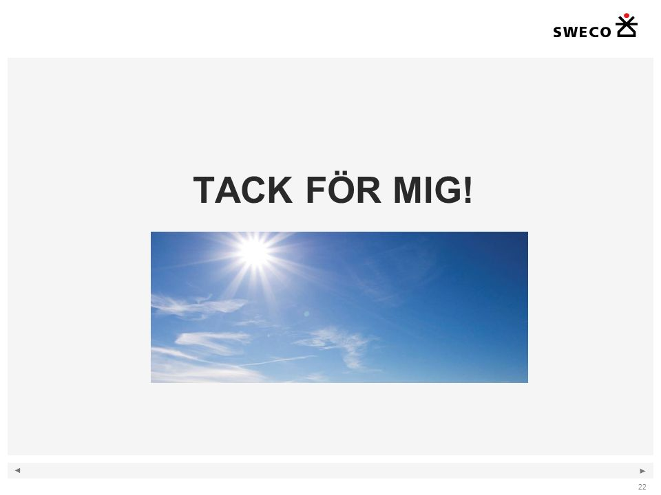 ◄ ► TACK FÖR MIG! 22