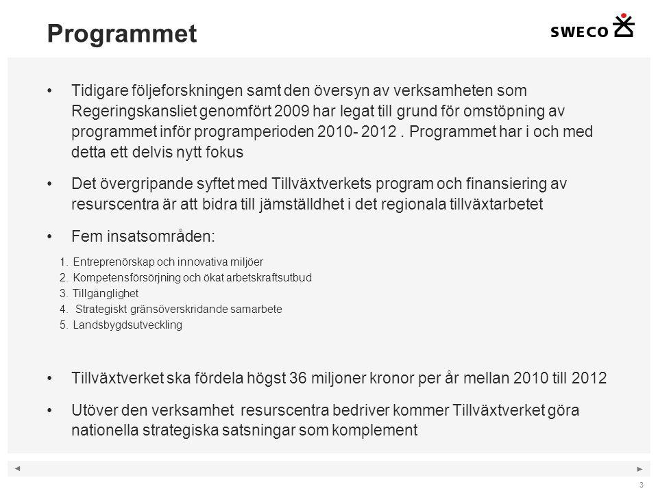 ◄ ► Programmet Tidigare följeforskningen samt den översyn av verksamheten som Regeringskansliet genomfört 2009 har legat till grund för omstöpning av programmet inför programperioden 2010- 2012.