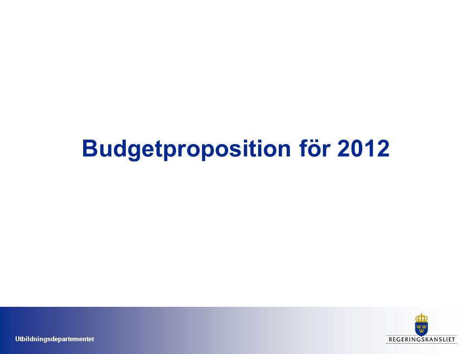 Utbildningsdepartementet Budgetproposition för 2012