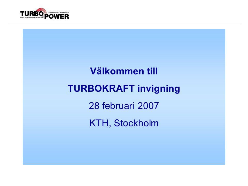 Välkommen till TURBOKRAFT invigning 28 februari 2007 KTH, Stockholm