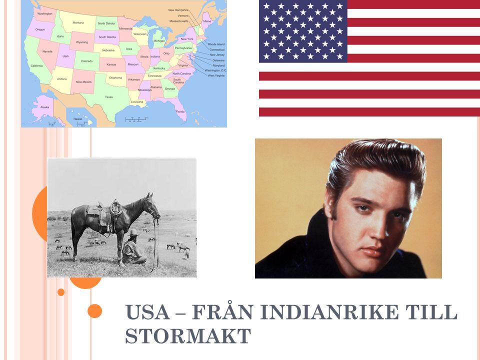 USA – FRÅN INDIANRIKE TILL STORMAKT