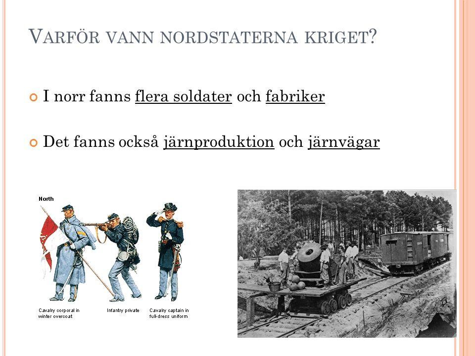 V ARFÖR VANN NORDSTATERNA KRIGET .