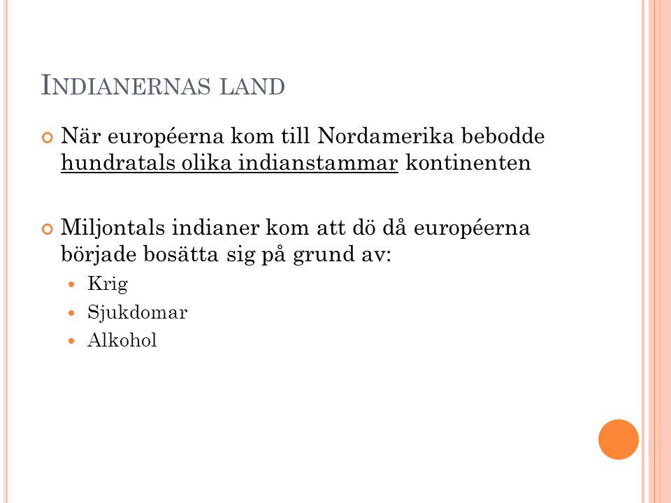 Många indianstammar var beroende av bisonoxar för sin överlevnad Bisonoxarna utrotades nästan av européerna