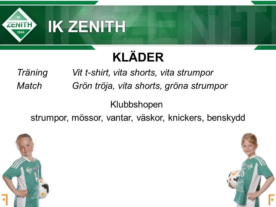 KLÄDER TräningVit t-shirt, vita shorts, vita strumpor MatchGrön tröja, vita shorts, gröna strumpor Klubbshopen strumpor, mössor, vantar, väskor, knickers, benskydd