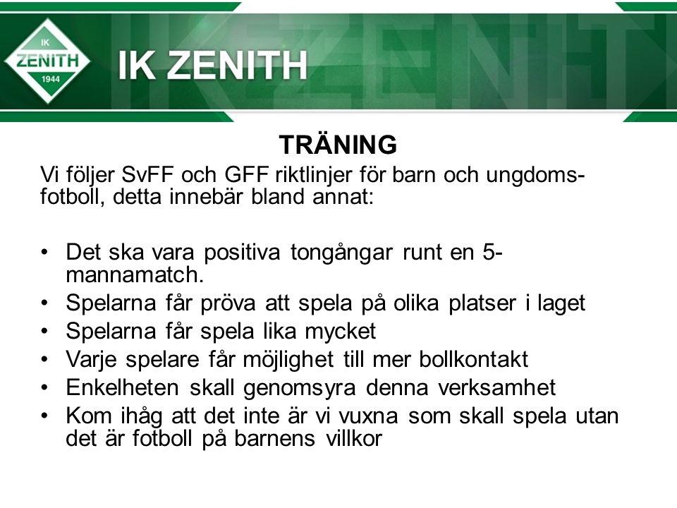 TRÄNING Vi följer SvFF och GFF riktlinjer för barn och ungdoms- fotboll, detta innebär bland annat: Det ska vara positiva tongångar runt en 5- mannamatch.