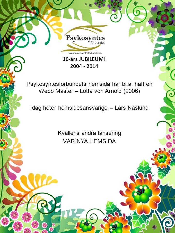 10-års JUBILEUM. 2004 - 2014 Psykosyntesförbundets hemsida har bl.a.
