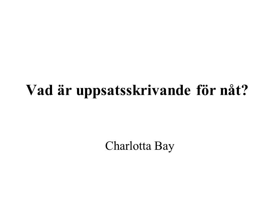 Vad är uppsatsskrivande för nåt Charlotta Bay