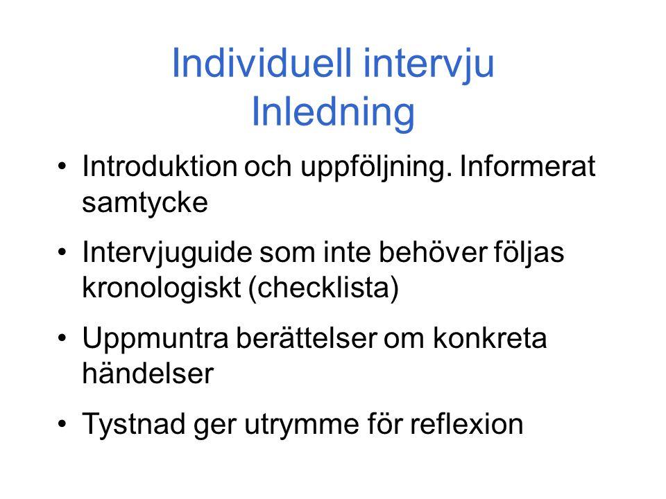 Individuell intervju Inledning Introduktion och uppföljning.