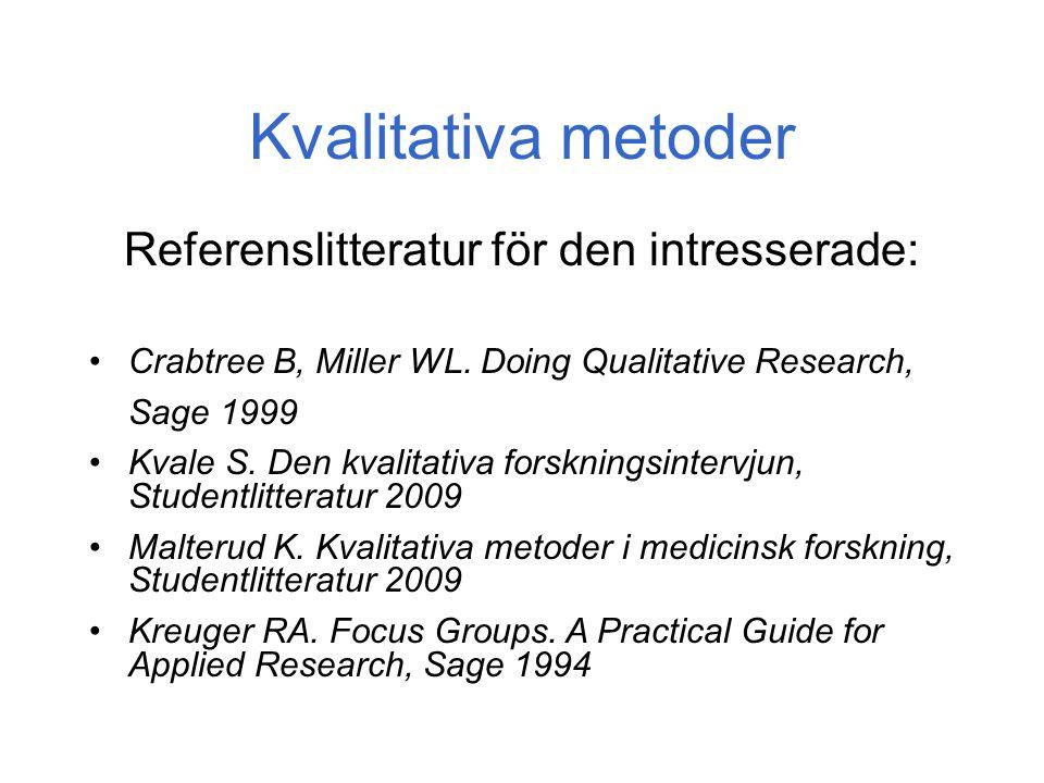 Kvalitativa metoder Referenslitteratur för den intresserade: Crabtree B, Miller WL.