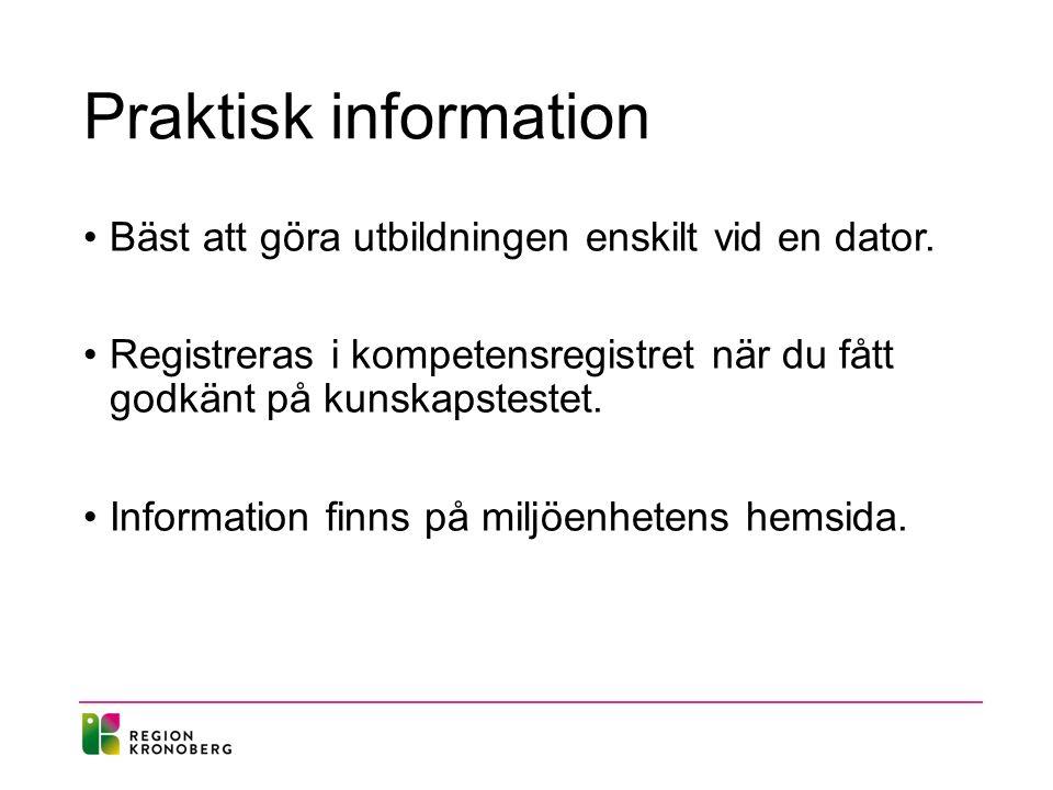 Praktisk information Bäst att göra utbildningen enskilt vid en dator.
