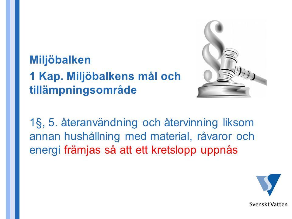 Miljöbalken 1 Kap. Miljöbalkens mål och tillämpningsområde 1§, 5.