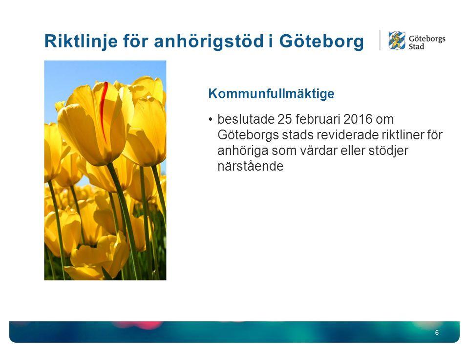 6 Kommunfullmäktige beslutade 25 februari 2016 om Göteborgs stads reviderade riktliner för anhöriga som vårdar eller stödjer närstående Riktlinje för