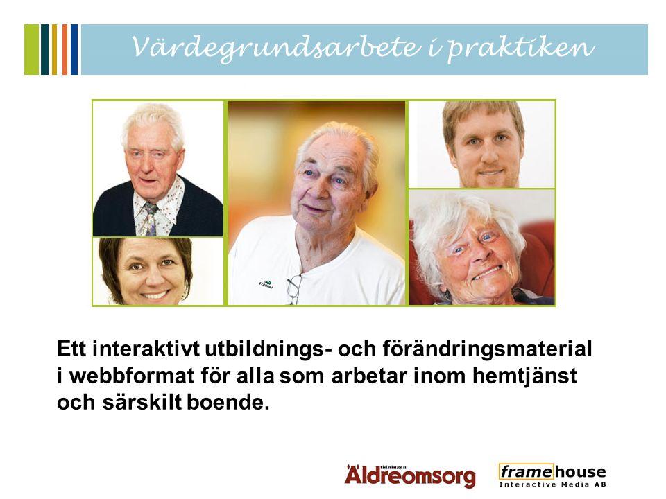 Ett interaktivt utbildnings- och förändringsmaterial i webbformat för alla som arbetar inom hemtjänst och särskilt boende.