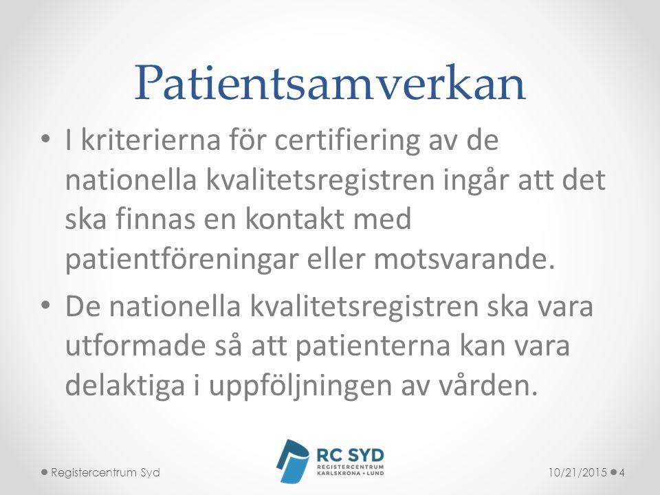Patientsamverkan I kriterierna för certifiering av de nationella kvalitetsregistren ingår att det ska finnas en kontakt med patientföreningar eller motsvarande.