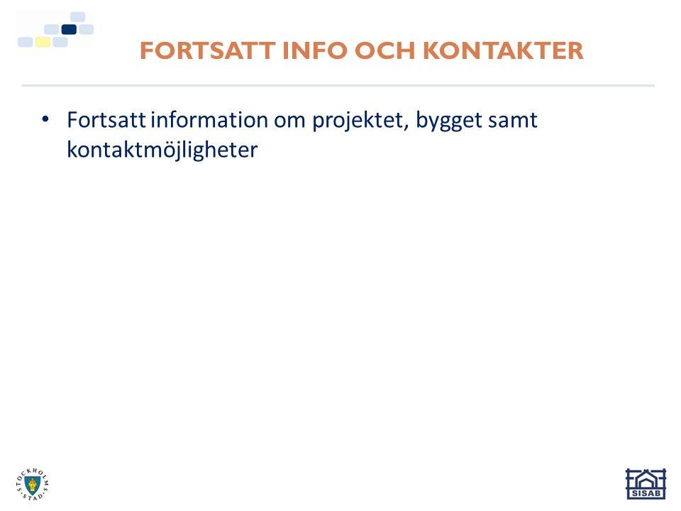 FORTSATT INFO OCH KONTAKTER Fortsatt information om projektet, bygget samt kontaktmöjligheter