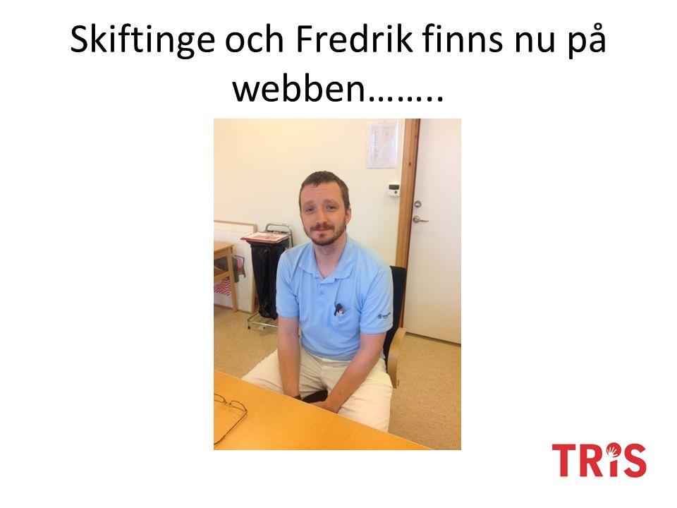 Skiftinge och Fredrik finns nu på webben……..