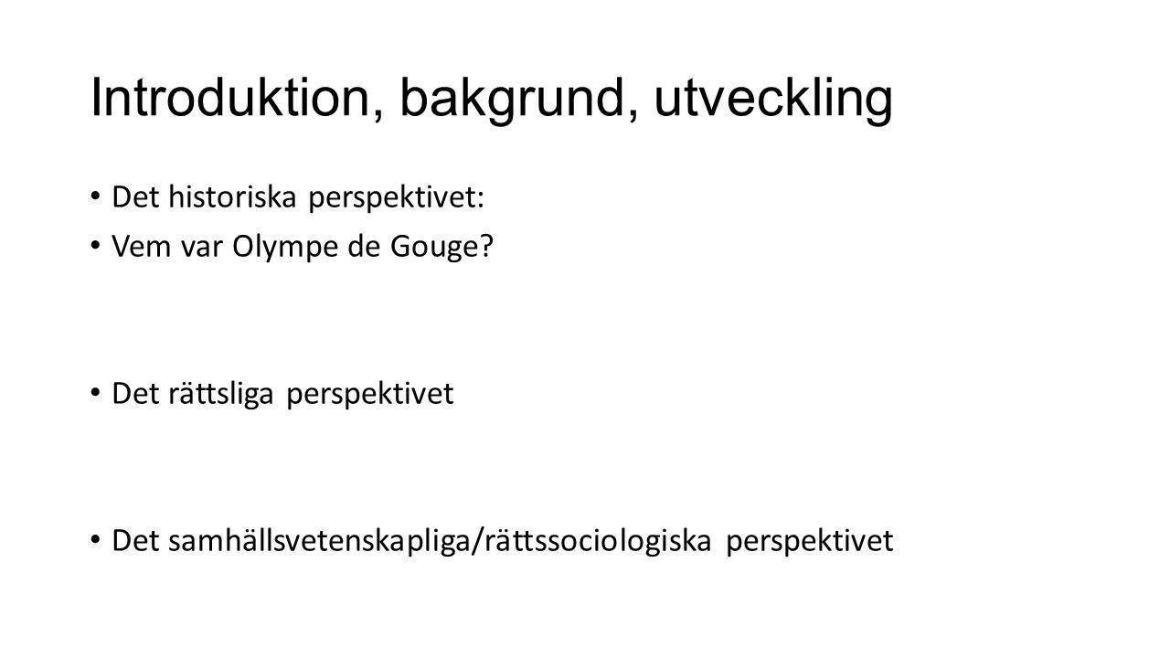 Introduktion, bakgrund, utveckling Det historiska perspektivet: Vem var Olympe de Gouge.
