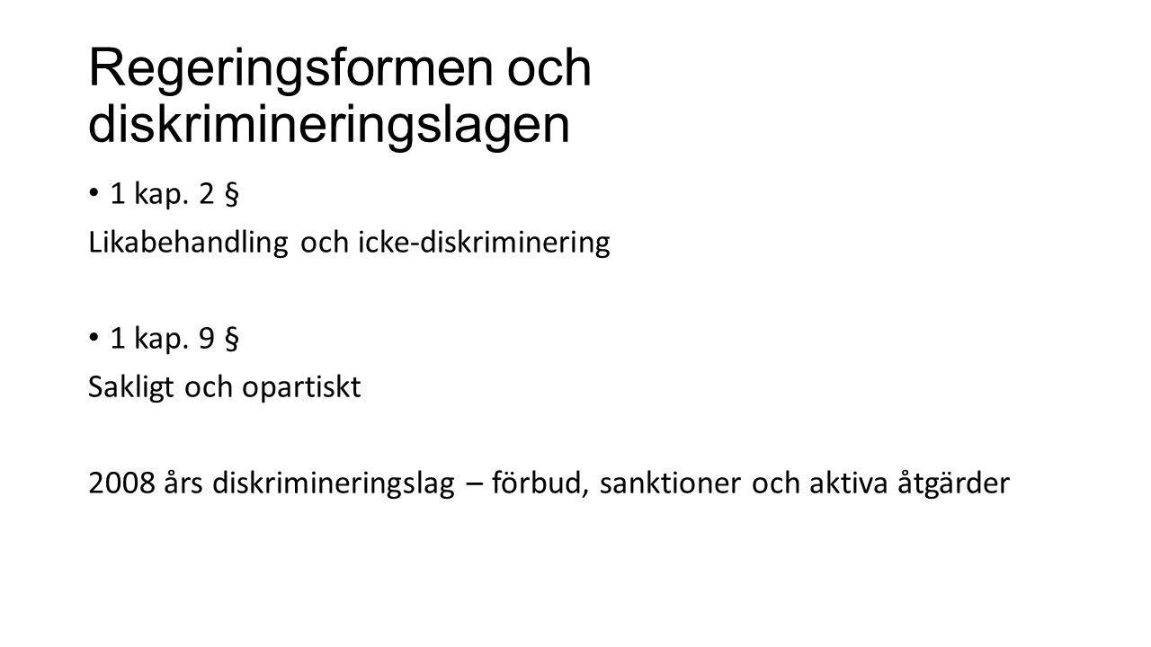 Regeringsformen och diskrimineringslagen 1 kap. 2 § Likabehandling och icke-diskriminering 1 kap.