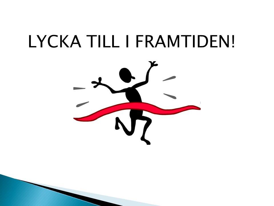LYCKA TILL I FRAMTIDEN!