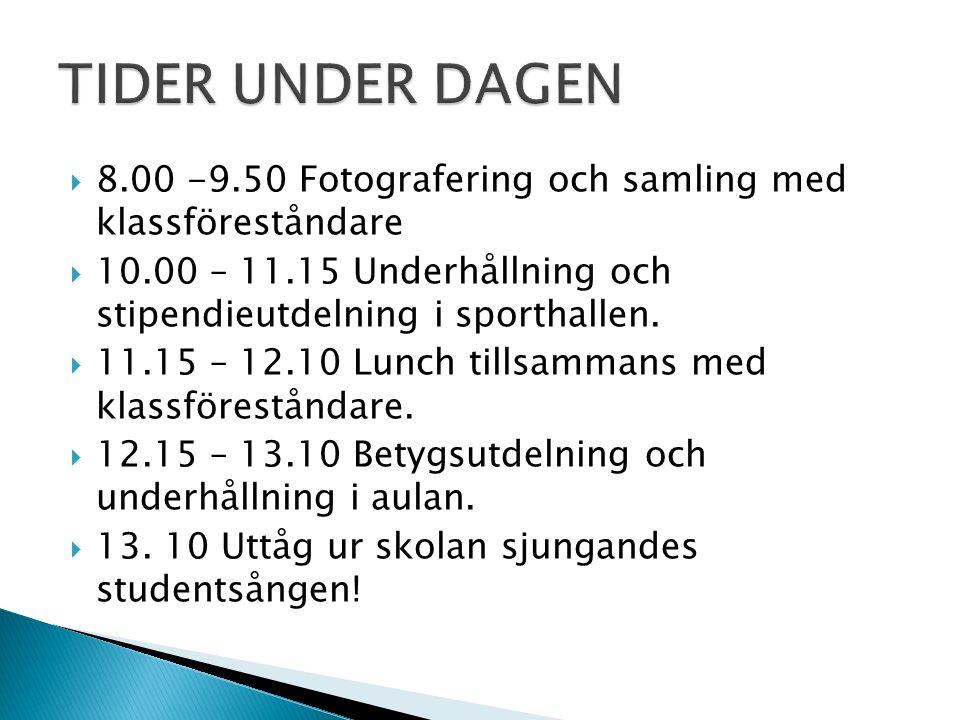  8.00 -9.50 Fotografering och samling med klassföreståndare  10.00 – 11.15 Underhållning och stipendieutdelning i sporthallen.  11.15 – 12.10 Lunch