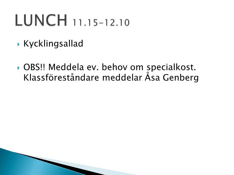  Kycklingsallad  OBS!! Meddela ev. behov om specialkost. Klassföreståndare meddelar Åsa Genberg