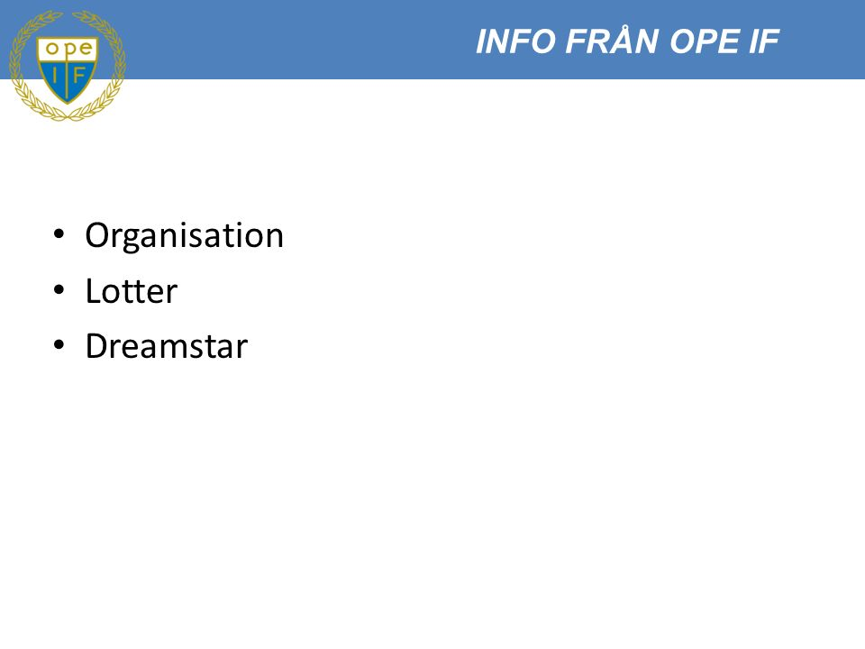 Organisation Lotter Dreamstar INFO FRÅN OPE IF