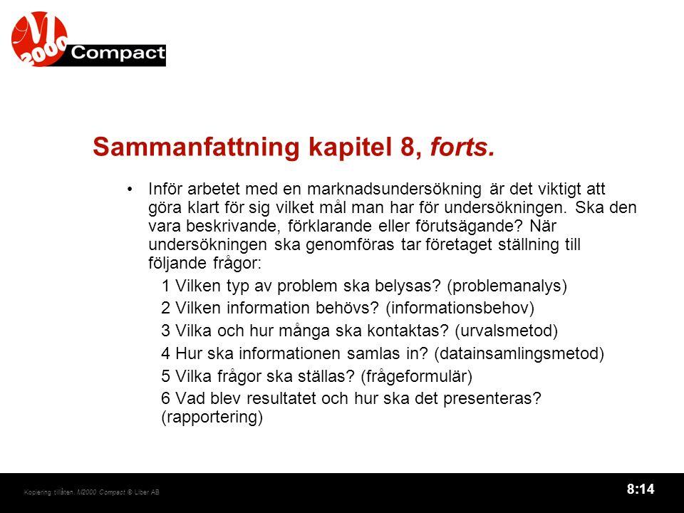 8:14 Kopiering tillåten. M2000 Compact © Liber AB Sammanfattning kapitel 8, forts.