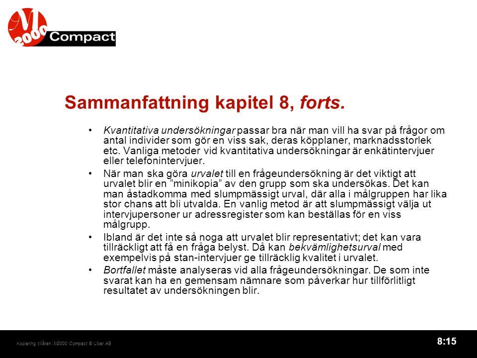 8:15 Kopiering tillåten. M2000 Compact © Liber AB Sammanfattning kapitel 8, forts.