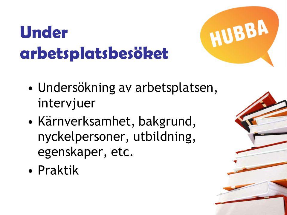 HUBBA – arbetslivet –Förmedla företagskänslan –Ge aktuell information –Var en god förebild –Se ungdomar som en resurs - investera i våra ungdomar!
