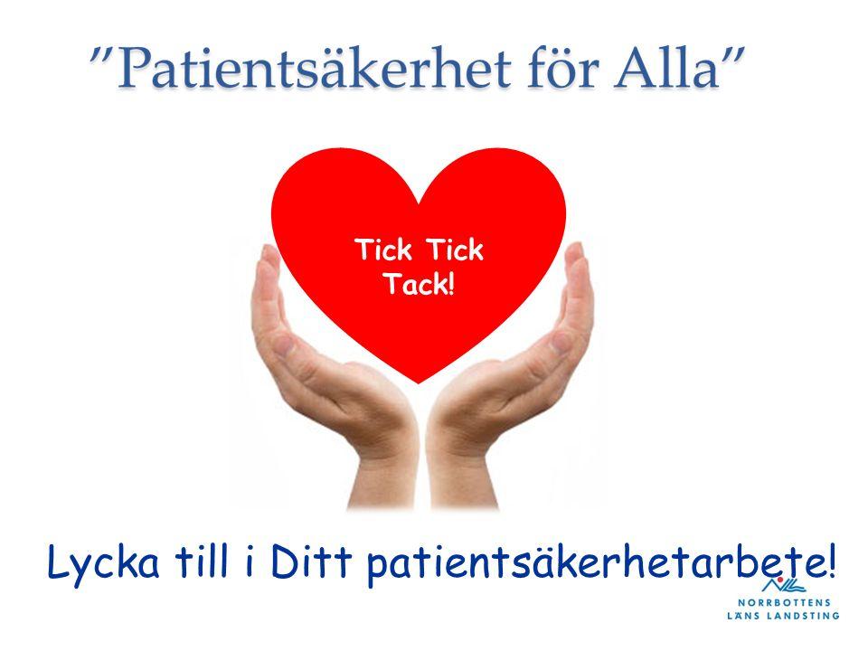 Tick Tick Tack! Lycka till i Ditt patientsäkerhetarbete!