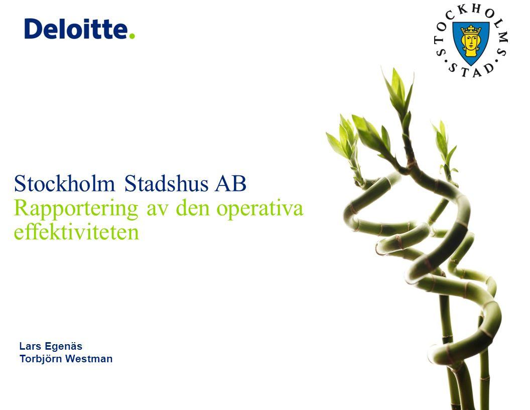 Stockholm Stadshus AB Rapportering av den operativa effektiviteten Lars Egenäs Torbjörn Westman