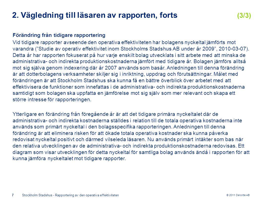 © 2011 Deloitte AB 7Stockholm Stadshus - Rapportering av den operativa effektiviteten 2. Vägledning till läsaren av rapporten, forts (3/3) Förändring