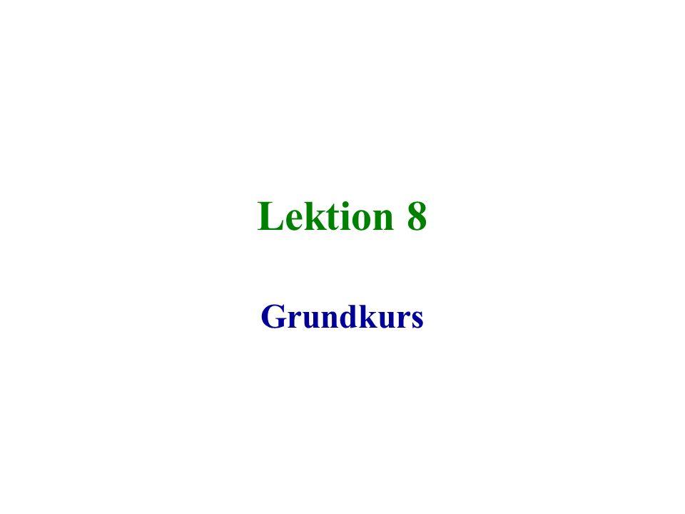 Lektion 8 Grundkurs