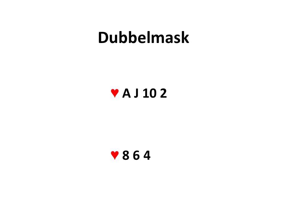 Dubbelmask ♥ A J 10 2 ♥ 8 6 4