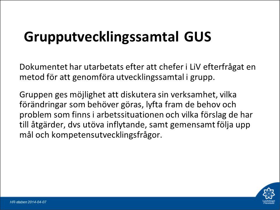 Grupputvecklingssamtal GUS Dokumentet har utarbetats efter att chefer i LiV efterfrågat en metod för att genomföra utvecklingssamtal i grupp. Gruppen