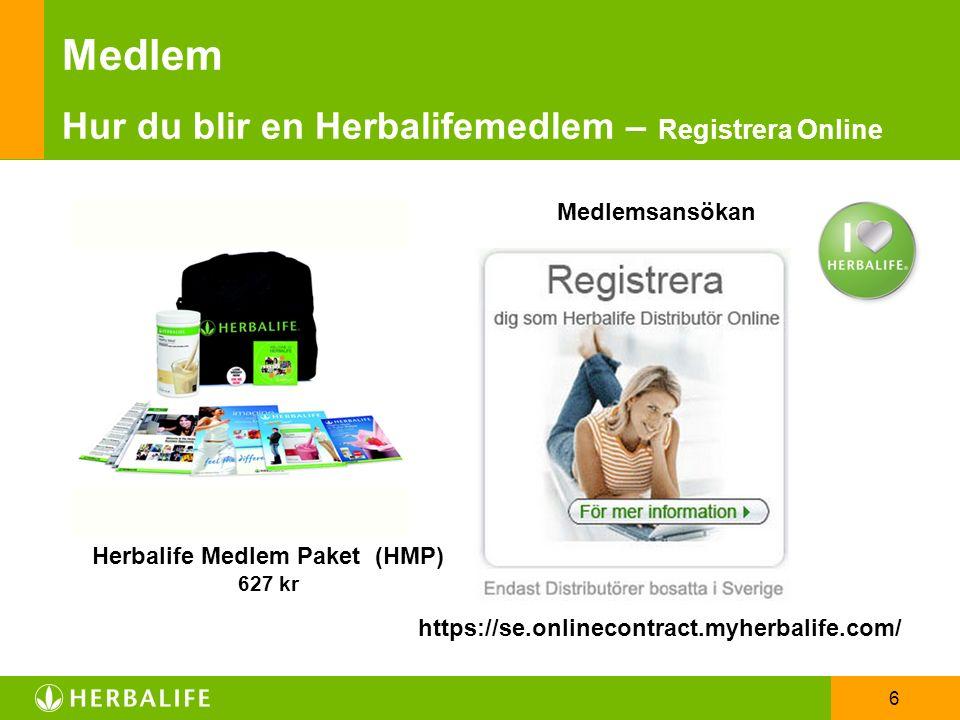6 Herbalife Medlem Paket (HMP) 627 kr Medlemsansökan Medlem Hur du blir en Herbalifemedlem – Registrera Online https://se.onlinecontract.myherbalife.com/