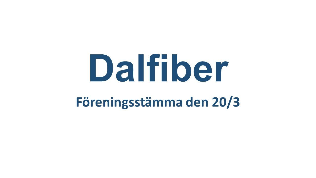 Dalfiber Föreningsstämma den 20/3