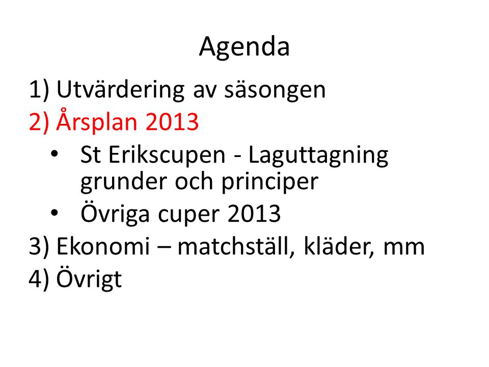 Träning – grunder, filosofi och upplägg Träningsupplägget för 2013 kommer att täcka följande huvudområden: -Bollbehandling -Skott -Försvarsspel -Spelträning -Utmana -Passningsövningar -Speciella målvaktsövningar