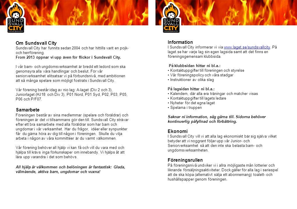 Information I Sundsvall City informerar vi via www.laget.se/sundsvallcity. På laget.se har varje lag sin egen lagsida samt att det finns en föreningsg