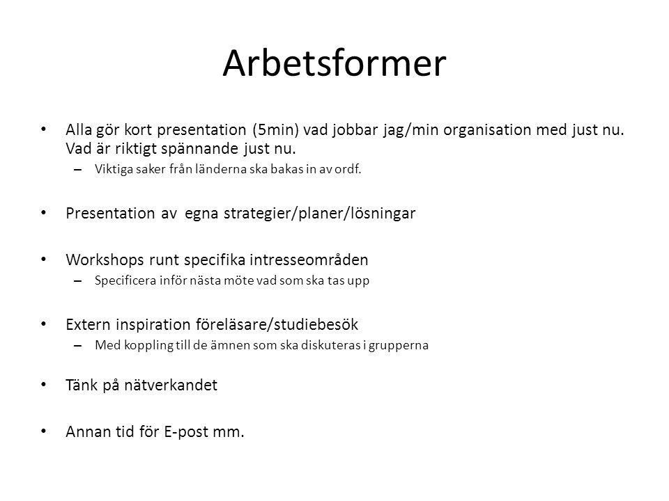 Arbetsformer Alla gör kort presentation (5min) vad jobbar jag/min organisation med just nu.