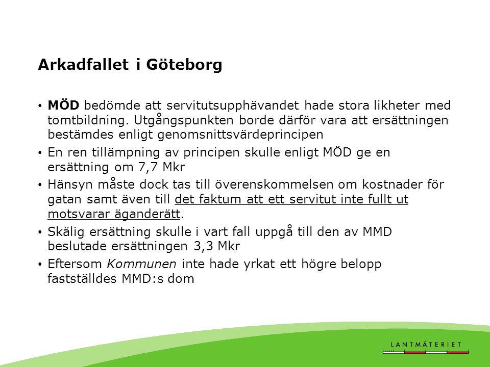 Arkadfallet i Göteborg MÖD bedömde att servitutsupphävandet hade stora likheter med tomtbildning.
