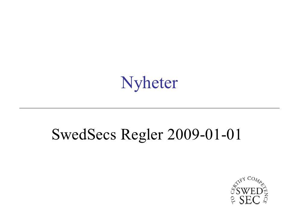 Nyheter SwedSecs Regler 2009-01-01