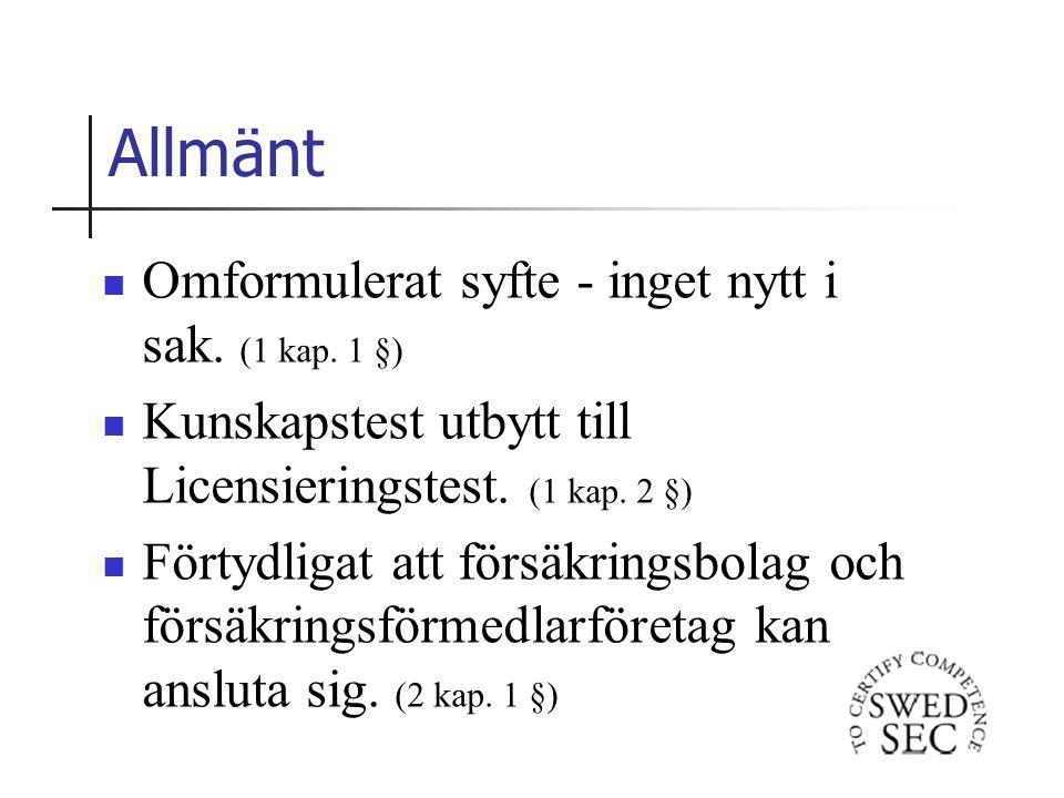 Allmänt Omformulerat syfte - inget nytt i sak. (1 kap.