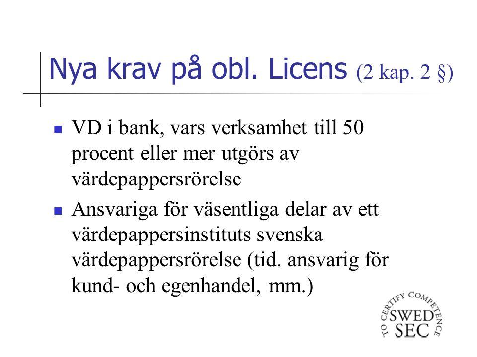 Nya krav på obl. Licens (2 kap.