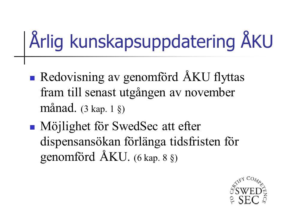Årlig kunskapsuppdatering ÅKU Redovisning av genomförd ÅKU flyttas fram till senast utgången av november månad.