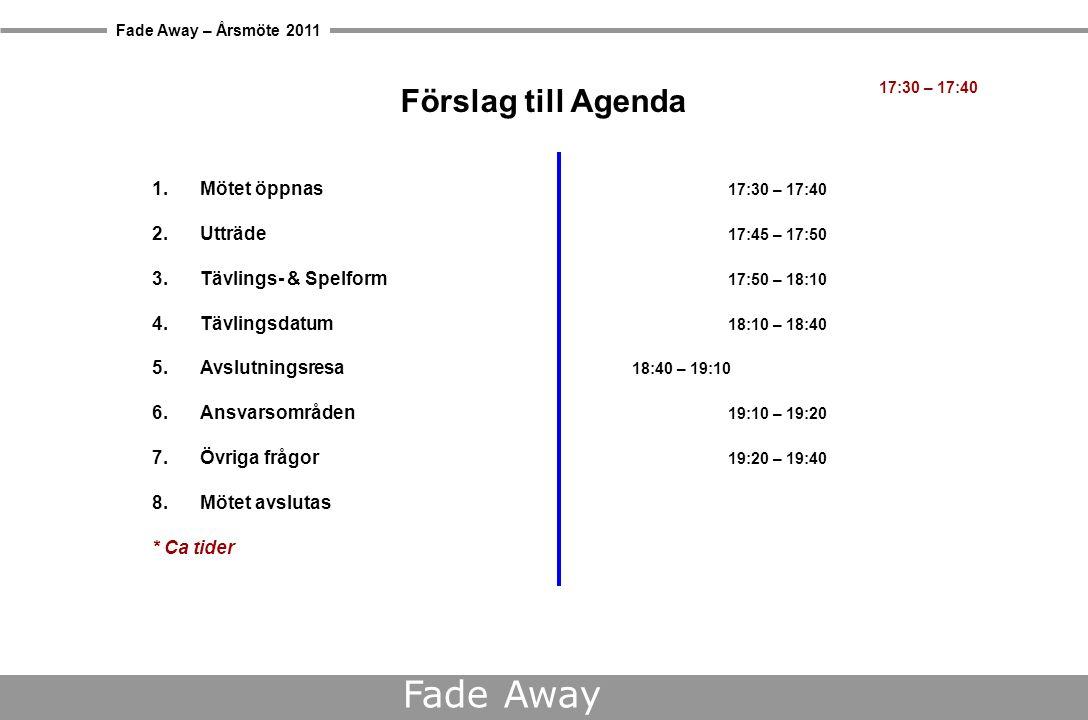 Fade Away – Årsmöte 2011 Fade Away 7.