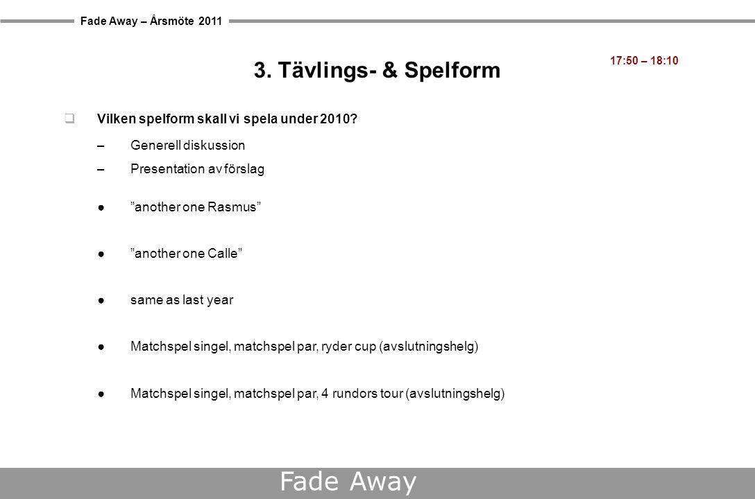 Fade Away – Årsmöte 2011 Fade Away 3.